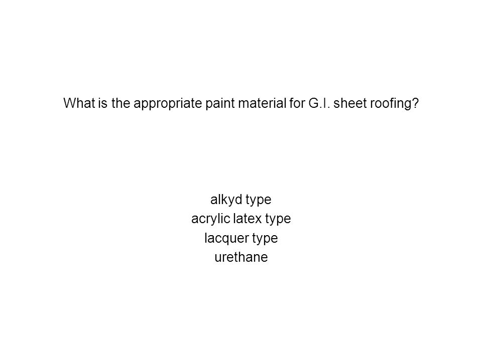 What is the appropriate paint material for G.I. sheet roofing