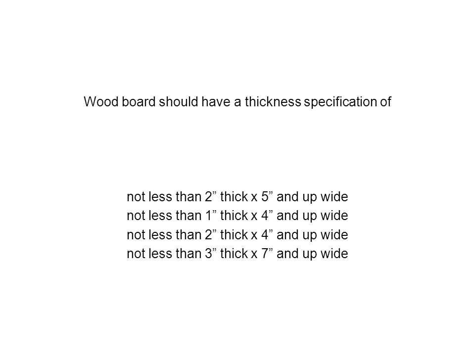 Wood board should have a thickness specification of