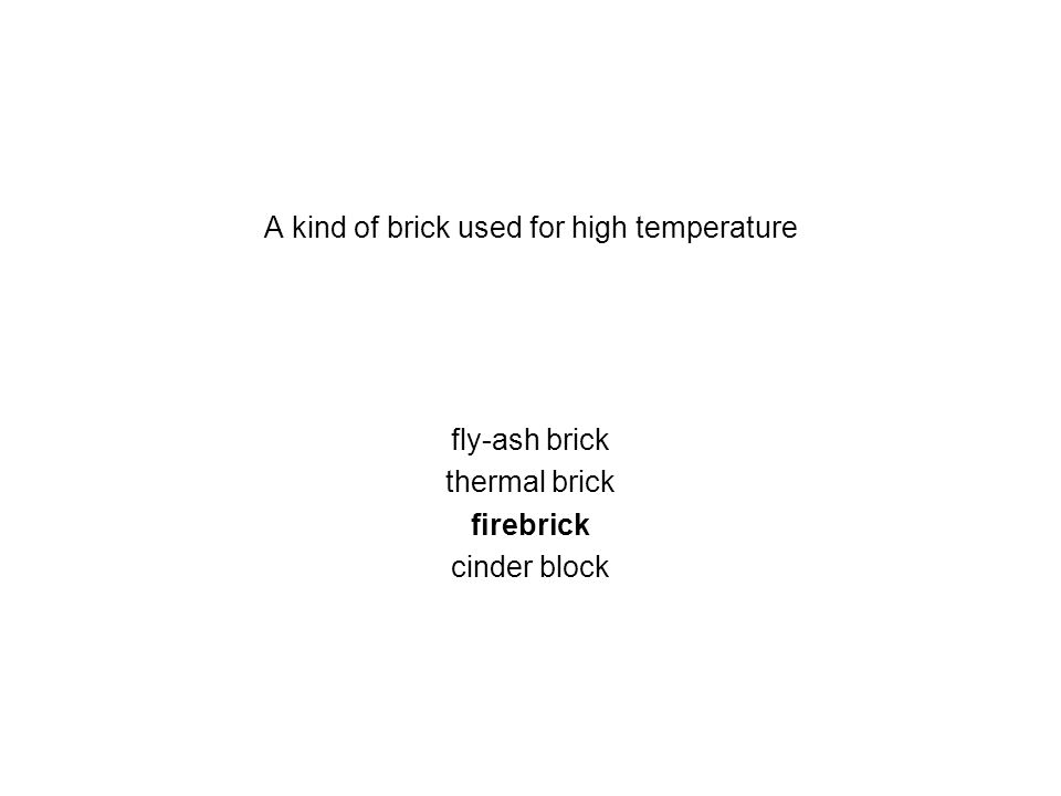 A kind of brick used for high temperature
