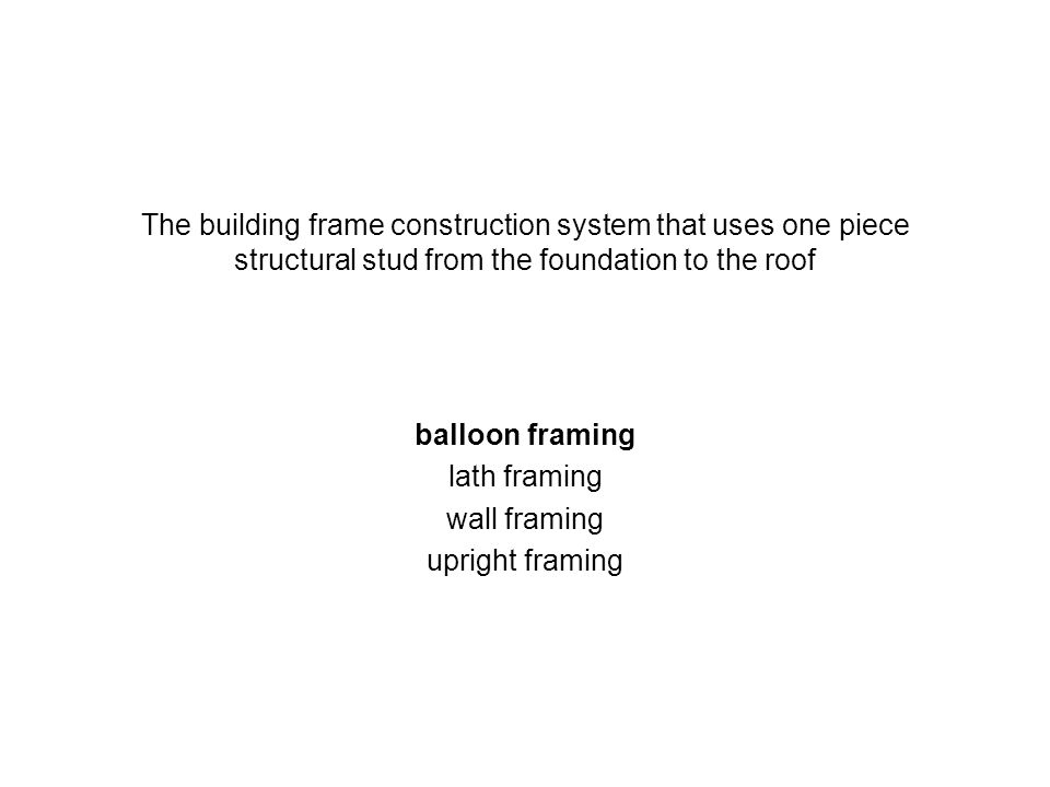 The building frame construction system that uses one piece structural stud from the foundation to the roof