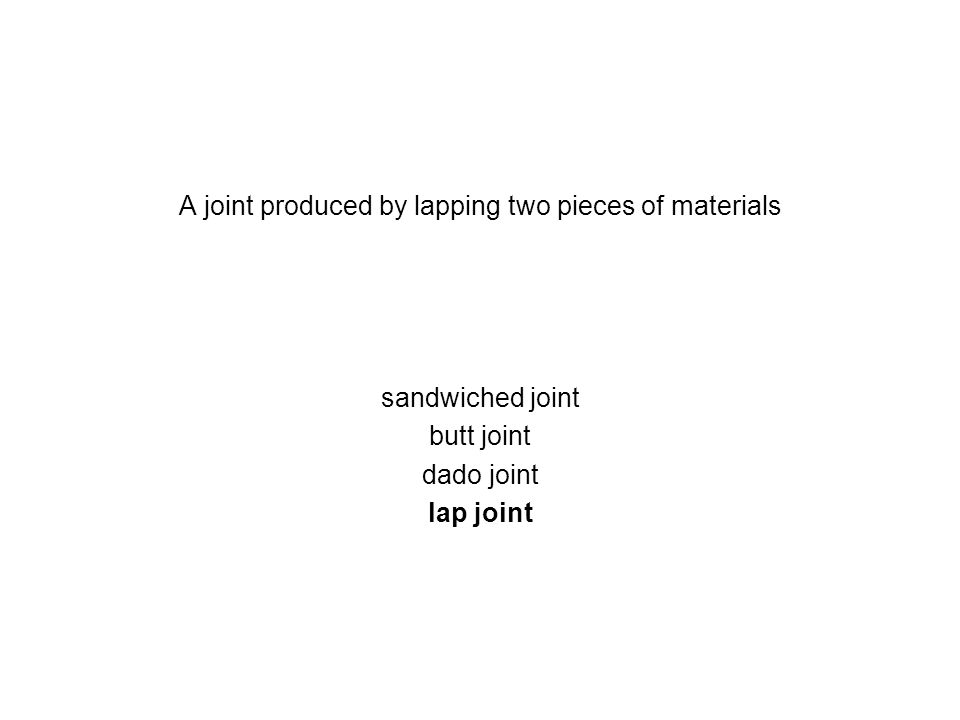A joint produced by lapping two pieces of materials