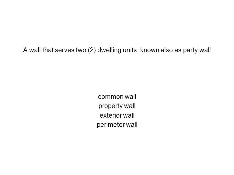 A wall that serves two (2) dwelling units, known also as party wall