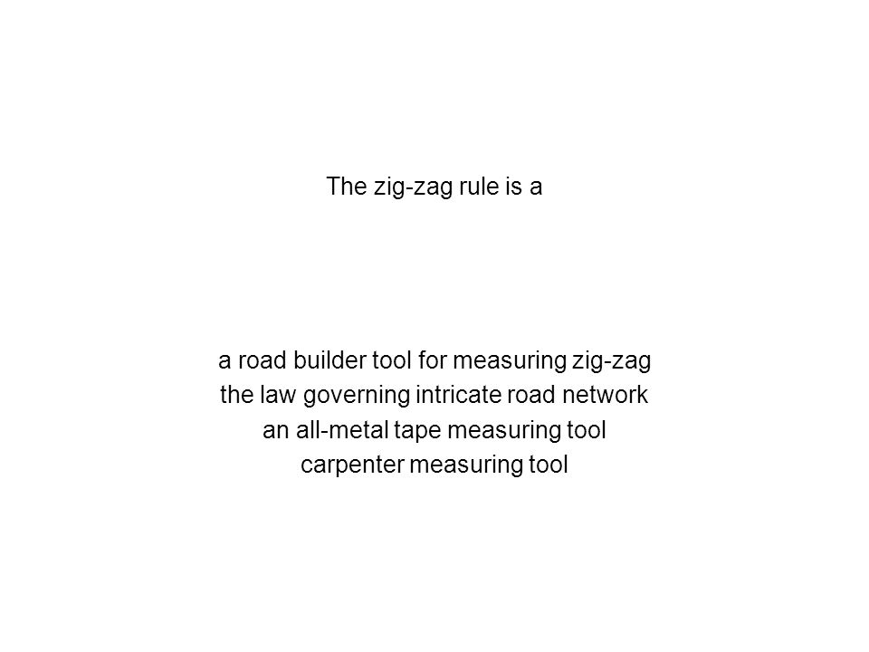 a road builder tool for measuring zig-zag