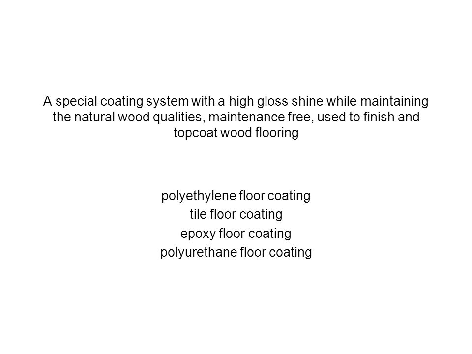 polyethylene floor coating tile floor coating epoxy floor coating