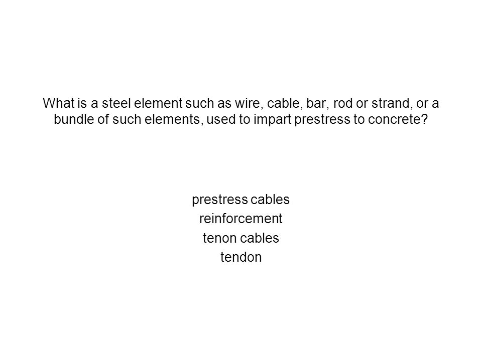 What is a steel element such as wire, cable, bar, rod or strand, or a bundle of such elements, used to impart prestress to concrete