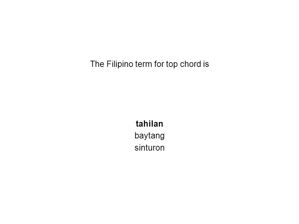 The Filipino term for top chord is