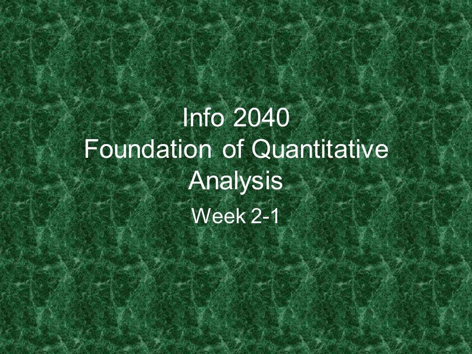 Info 2040 Foundation of Quantitative Analysis