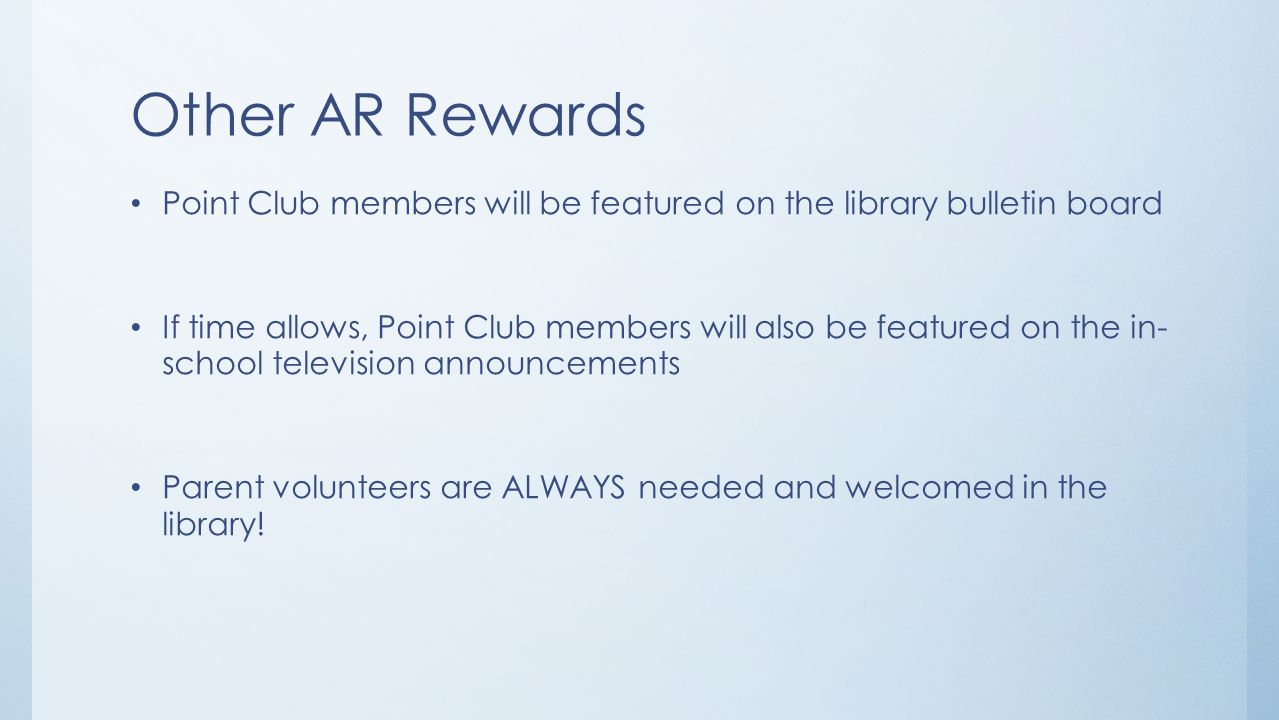 Other AR Rewards Point Club members will be featured on the library bulletin board.