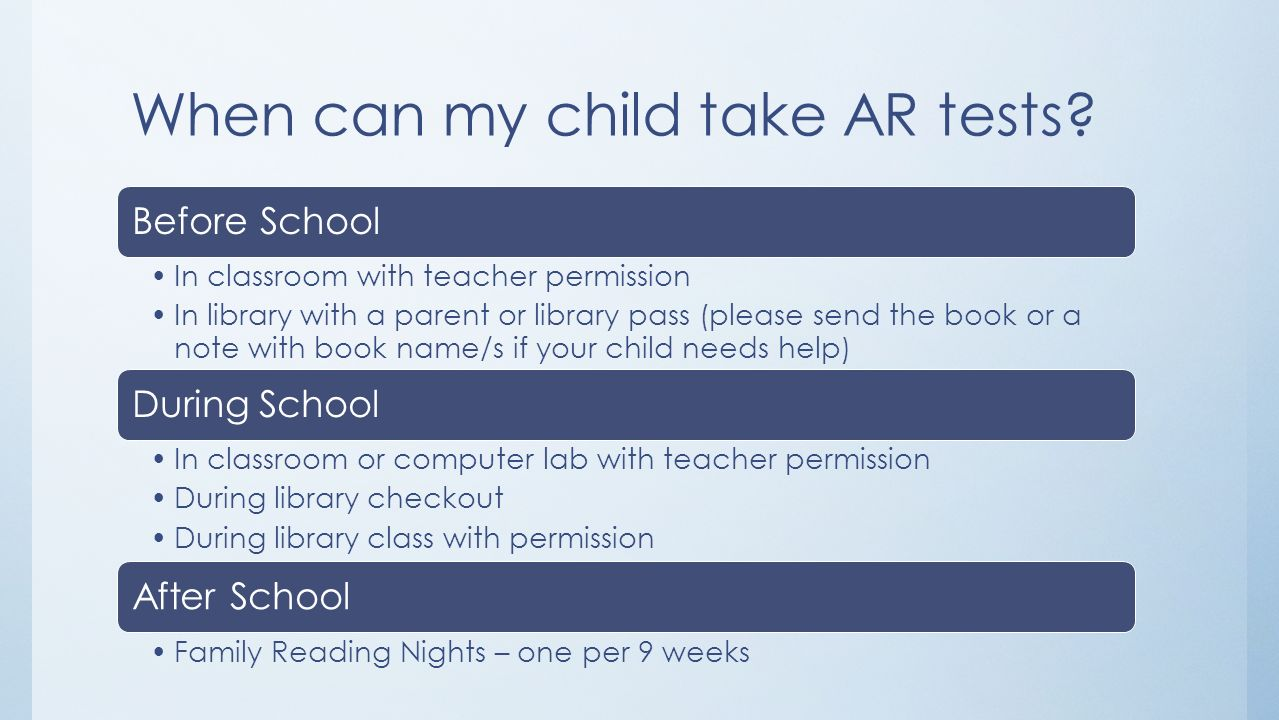 When can my child take AR tests