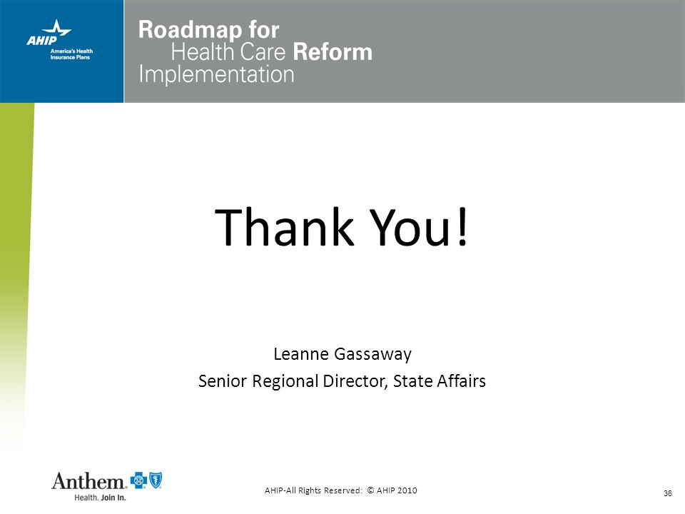 Thank You! Leanne Gassaway Senior Regional Director, State Affairs