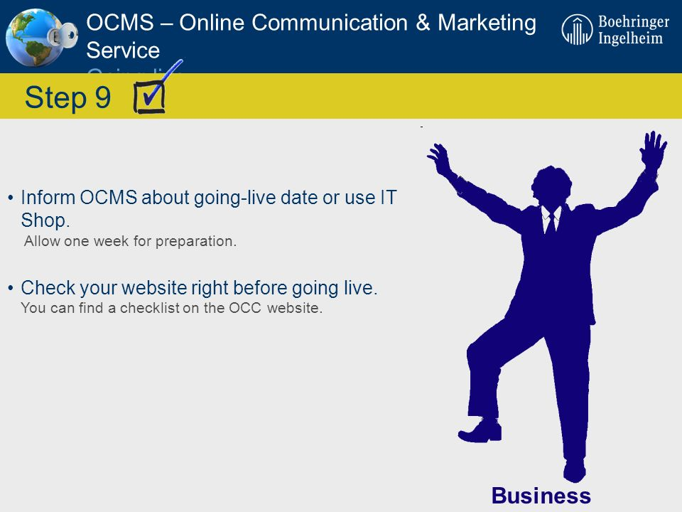 Step 9 OCMS – Online Communication & Marketing Service Going live