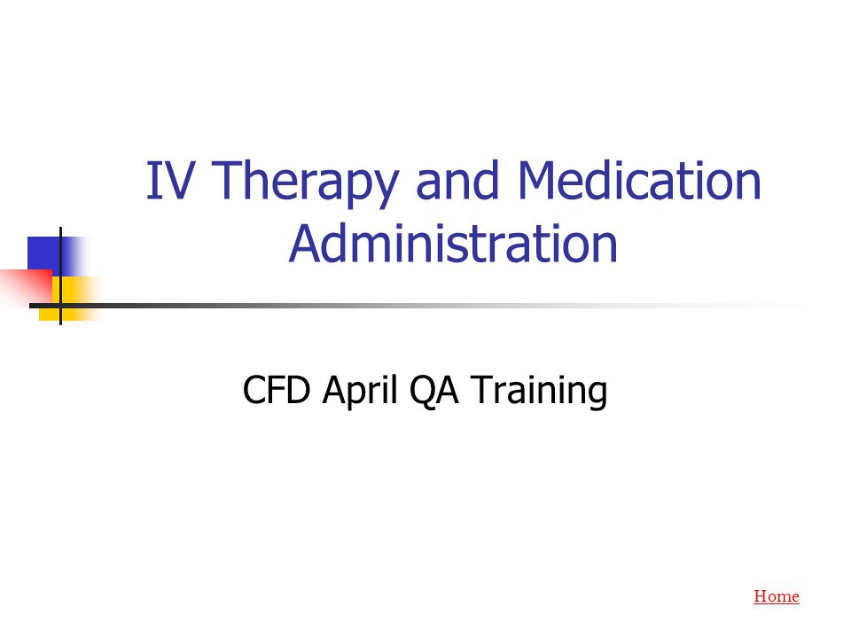 IV Therapy and Medication Administration