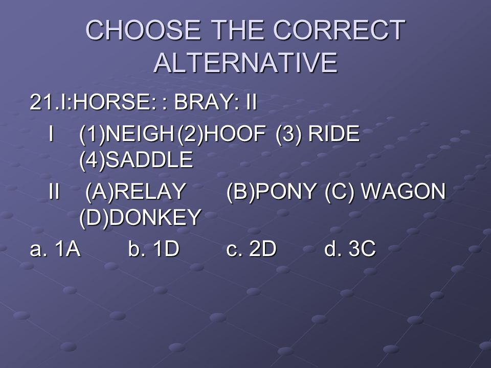 CHOOSE THE CORRECT ALTERNATIVE