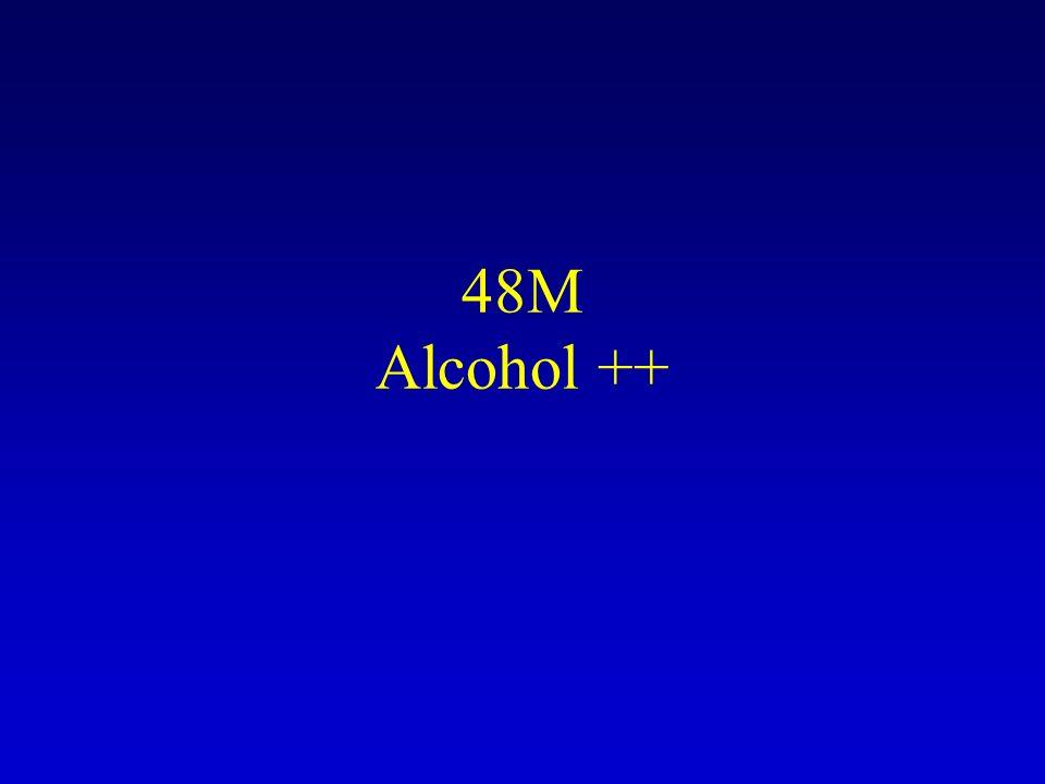 48M Alcohol ++