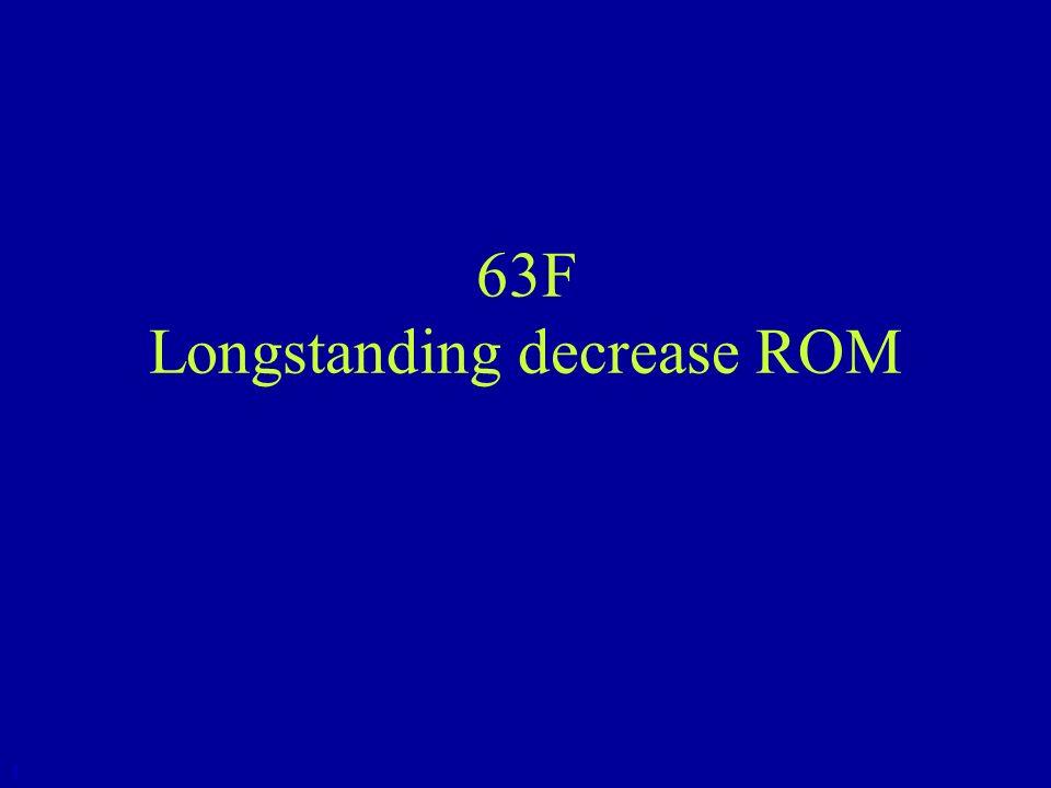 63F Longstanding decrease ROM