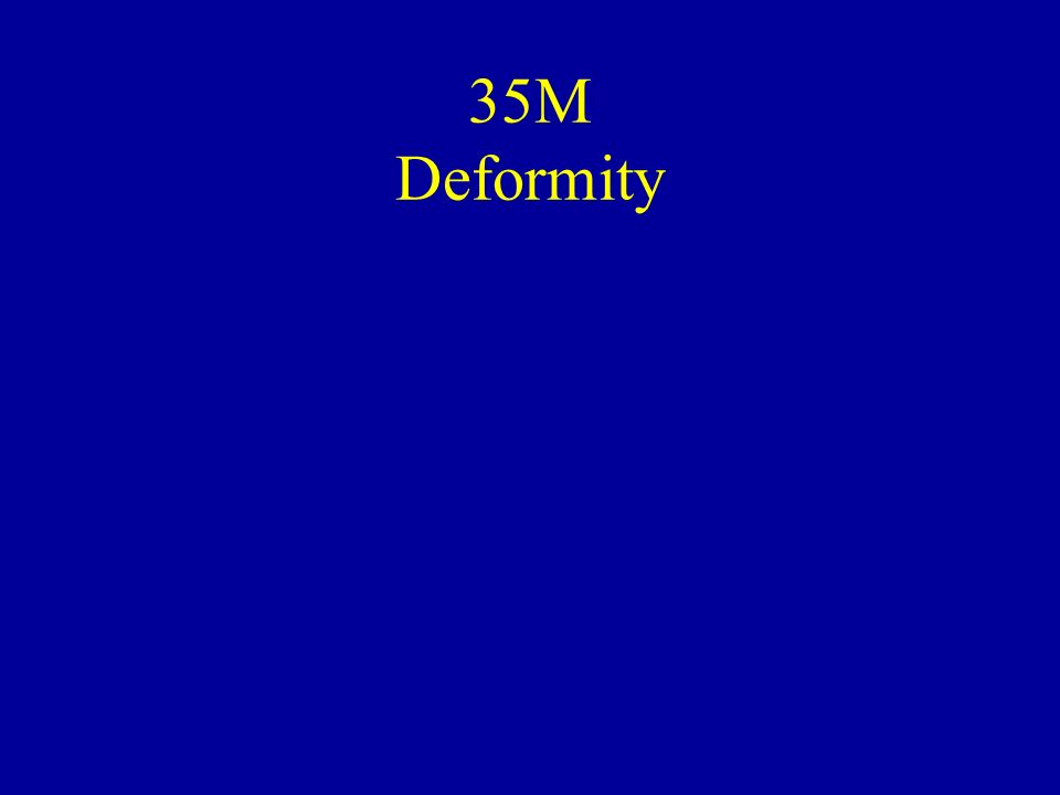 35M Deformity
