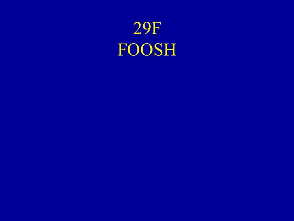 29F FOOSH