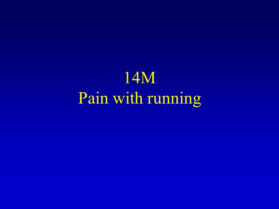 14M Pain with running