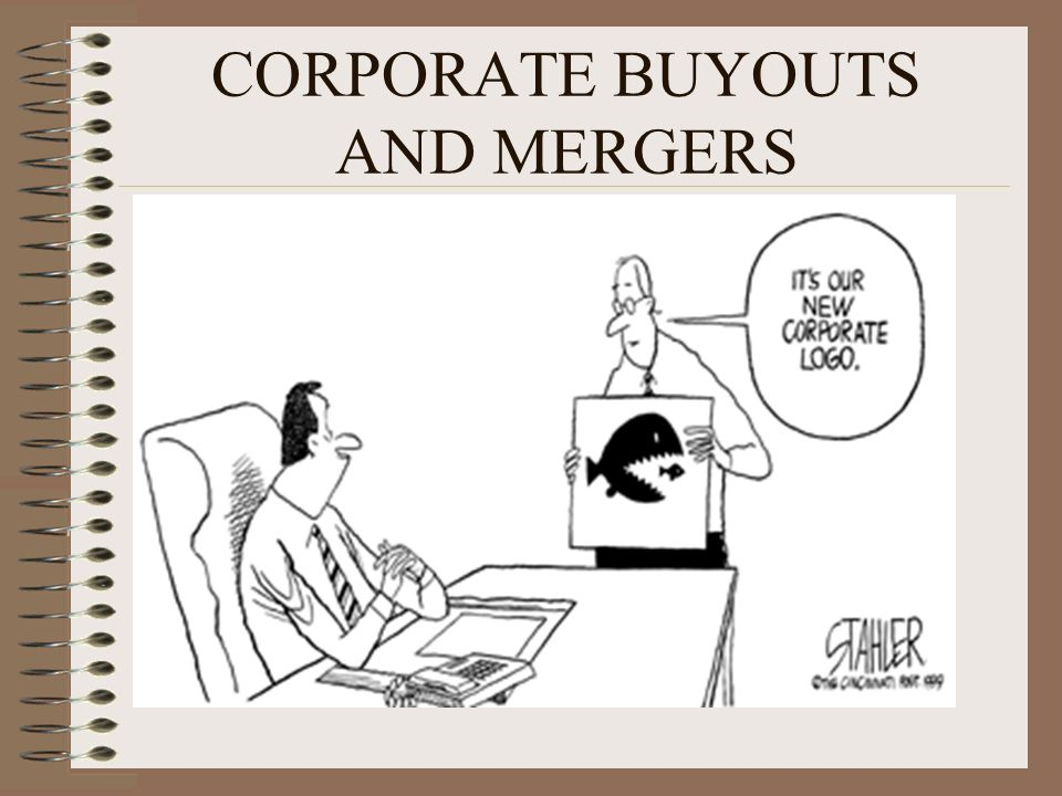 CORPORATE BUYOUTS AND MERGERS