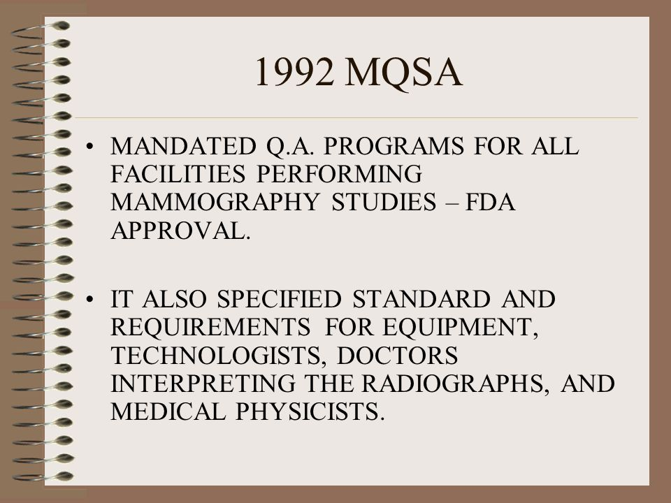 1992 MQSA MANDATED Q.A. PROGRAMS FOR ALL FACILITIES PERFORMING MAMMOGRAPHY STUDIES – FDA APPROVAL.