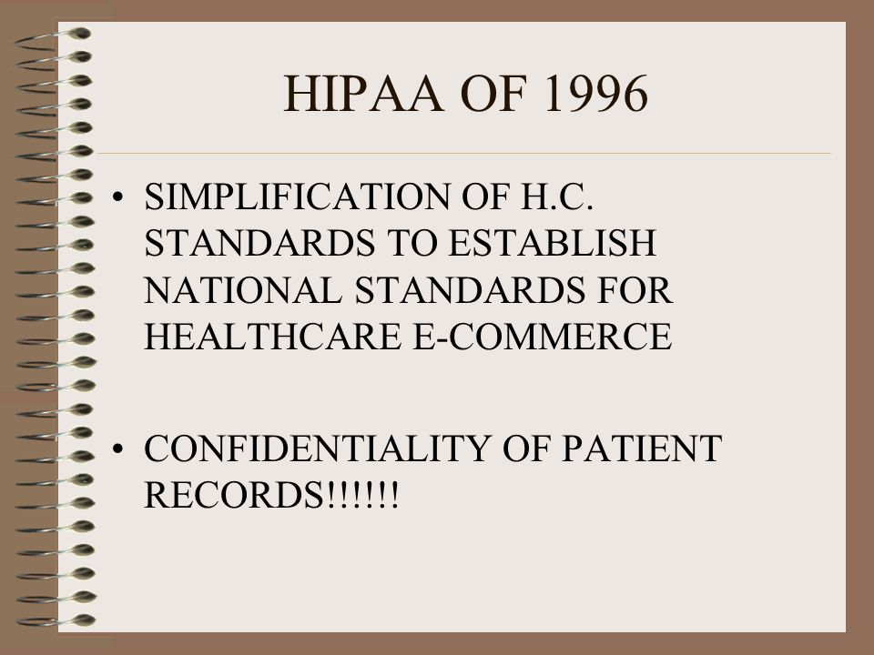 HIPAA OF 1996 SIMPLIFICATION OF H.C. STANDARDS TO ESTABLISH NATIONAL STANDARDS FOR HEALTHCARE E-COMMERCE.