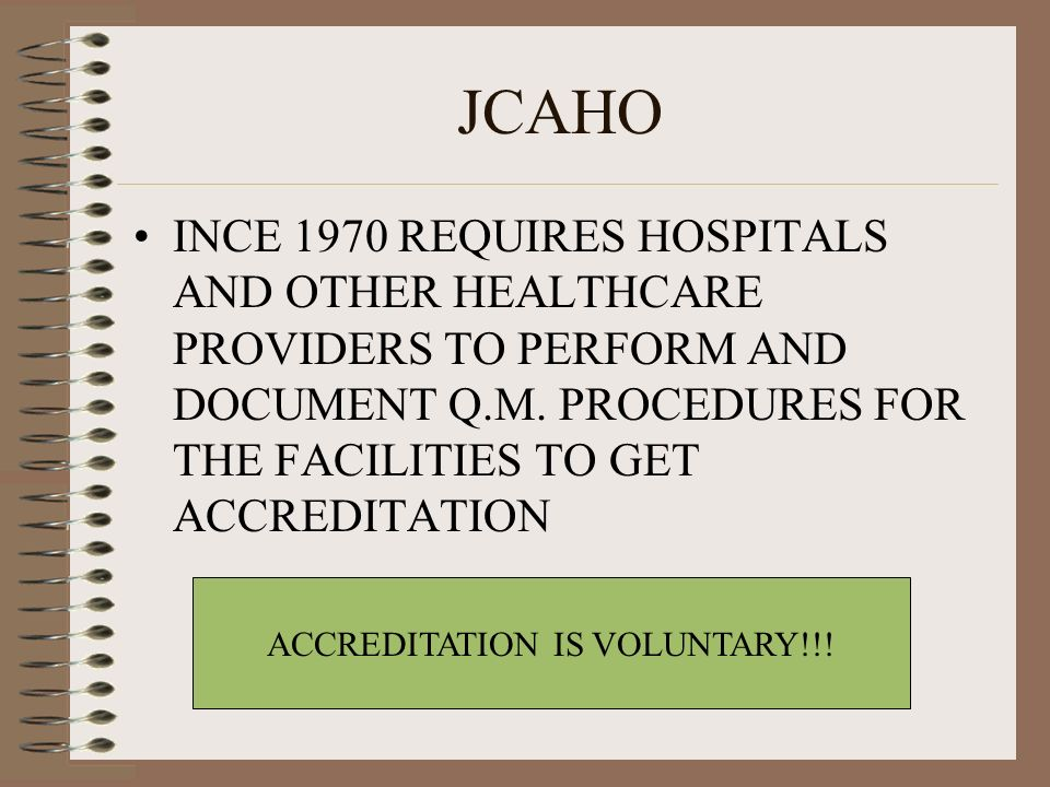 ACCREDITATION IS VOLUNTARY!!!