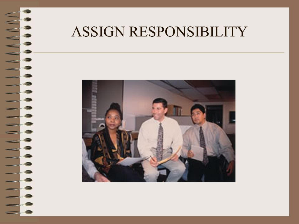 ASSIGN RESPONSIBILITY