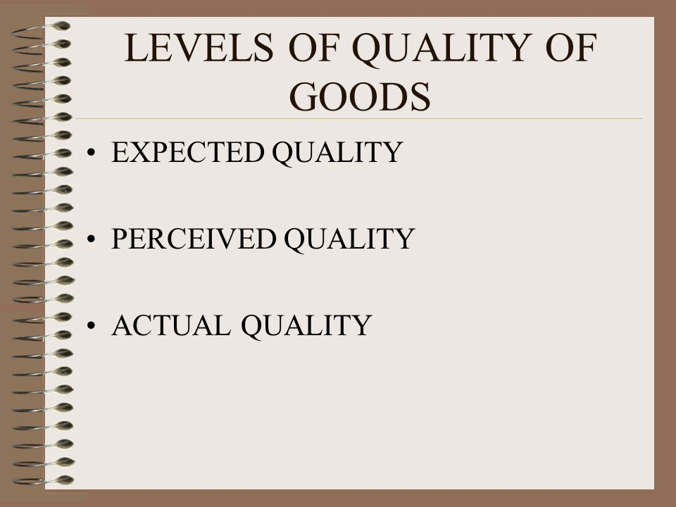 LEVELS OF QUALITY OF GOODS
