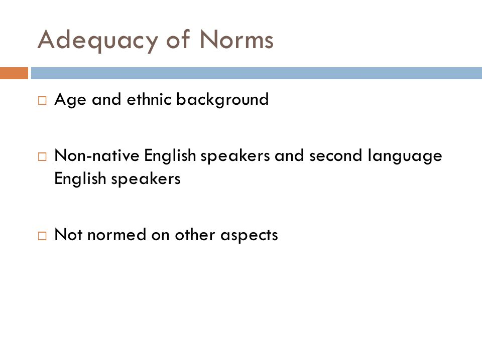 Adequacy of Norms Age and ethnic background