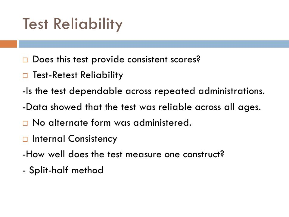 Test Reliability Does this test provide consistent scores
