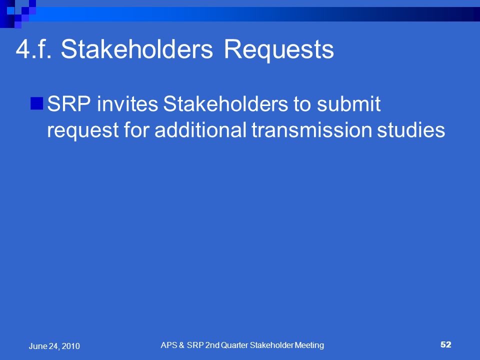 4.f. Stakeholders Requests