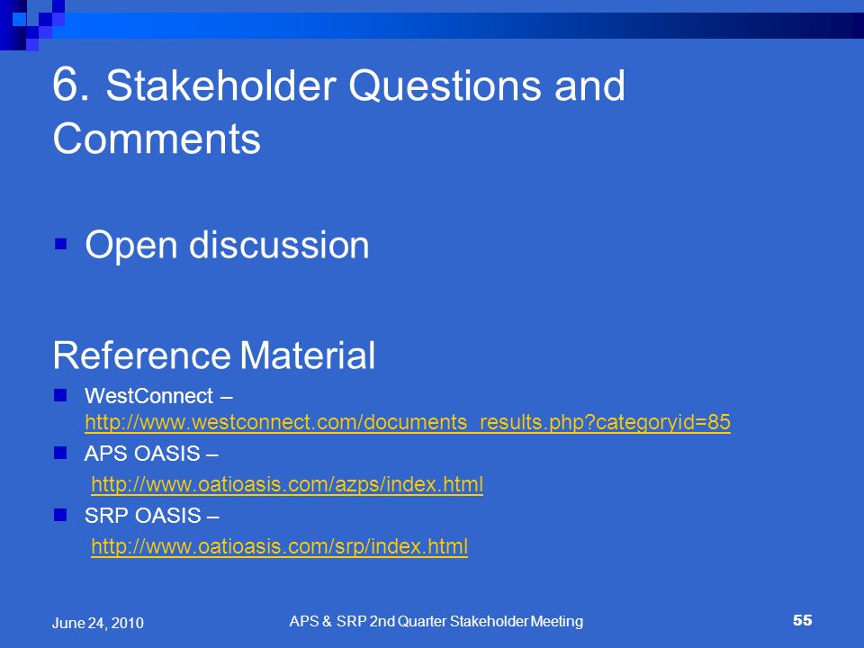 6. Stakeholder Questions and Comments