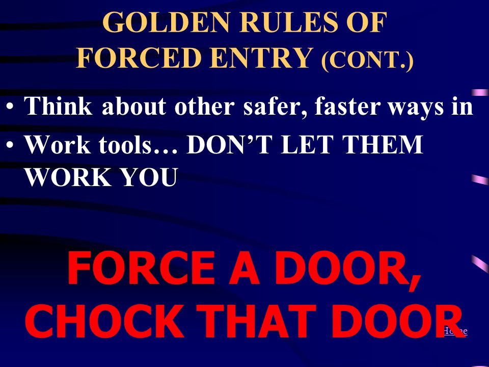 GOLDEN RULES OF FORCED ENTRY (CONT.)