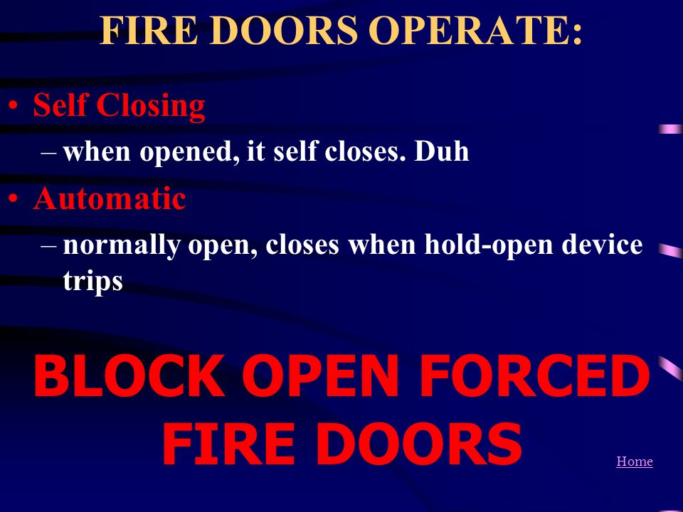 BLOCK OPEN FORCED FIRE DOORS