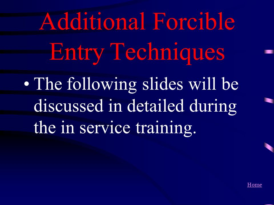 Additional Forcible Entry Techniques