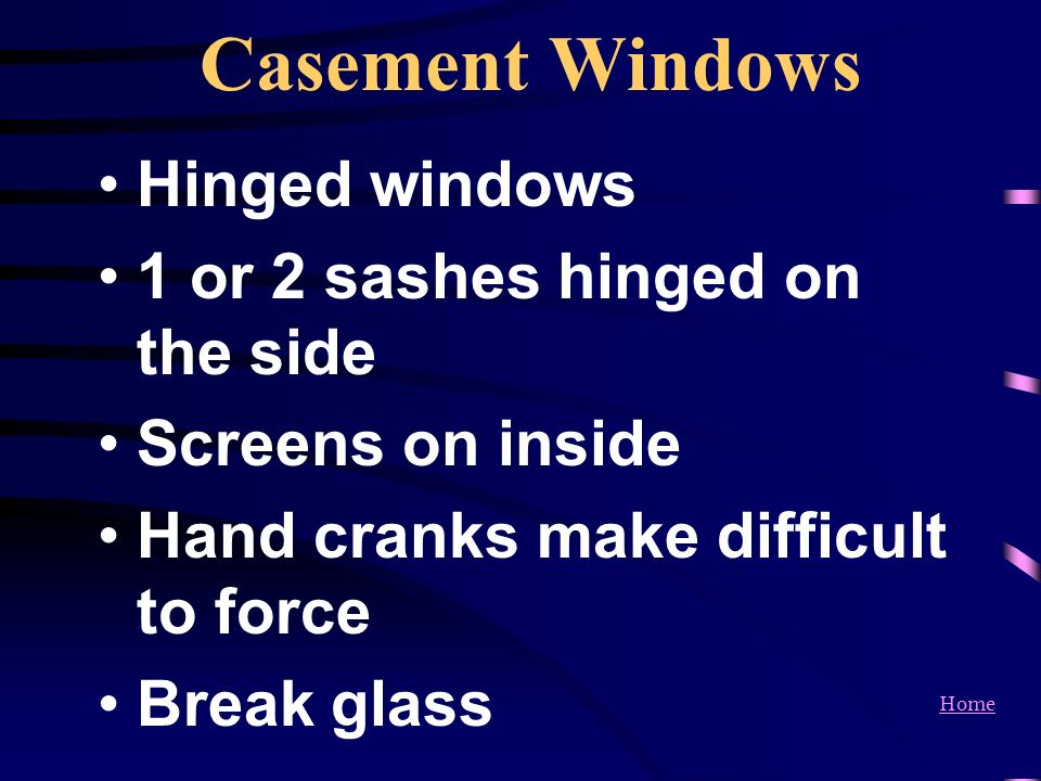 Casement Windows Hinged windows 1 or 2 sashes hinged on the side
