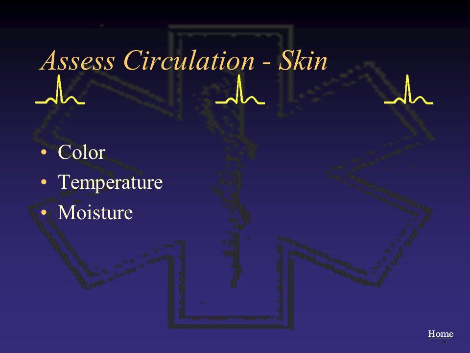 Assess Circulation - Skin
