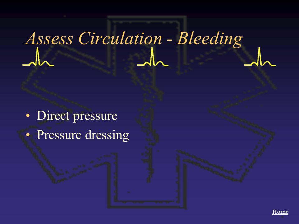 Assess Circulation - Bleeding