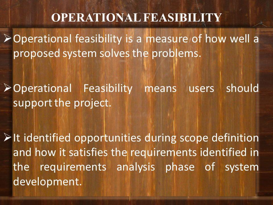 OPERATIONAL FEASIBILITY