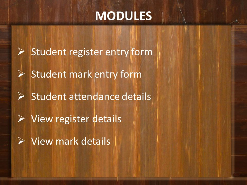 MODULES Student register entry form Student mark entry form
