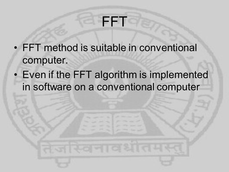 FFT FFT method is suitable in conventional computer.