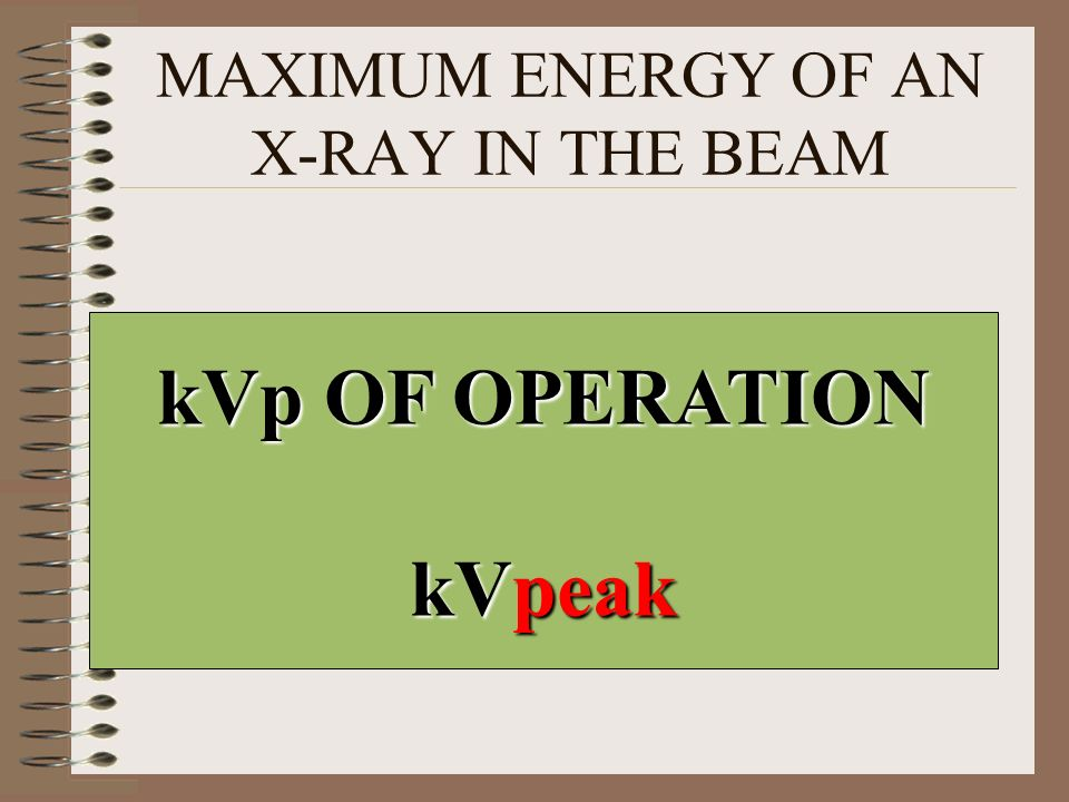 MAXIMUM ENERGY OF AN X-RAY IN THE BEAM