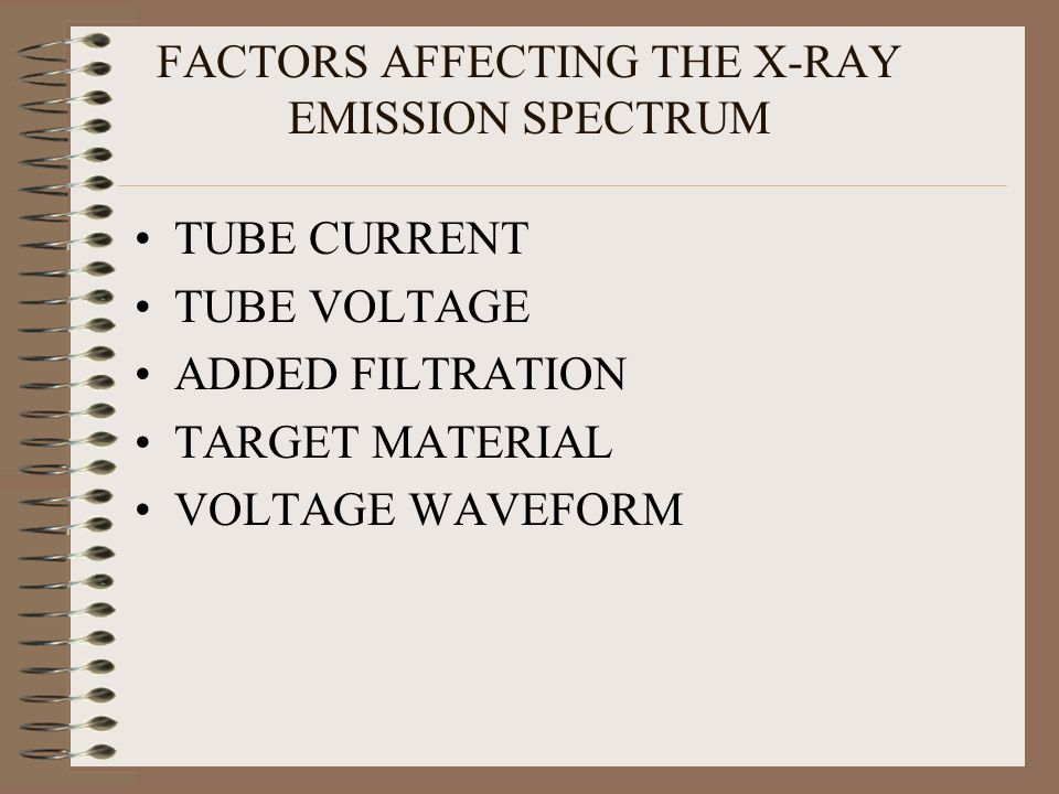 FACTORS AFFECTING THE X-RAY EMISSION SPECTRUM