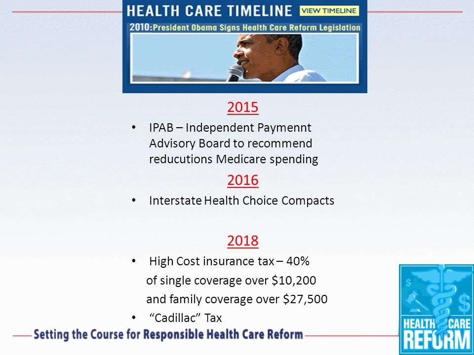 2015 IPAB – Independent Paymennt Advisory Board to recommend reducutions Medicare spending Interstate Health Choice Compacts.
