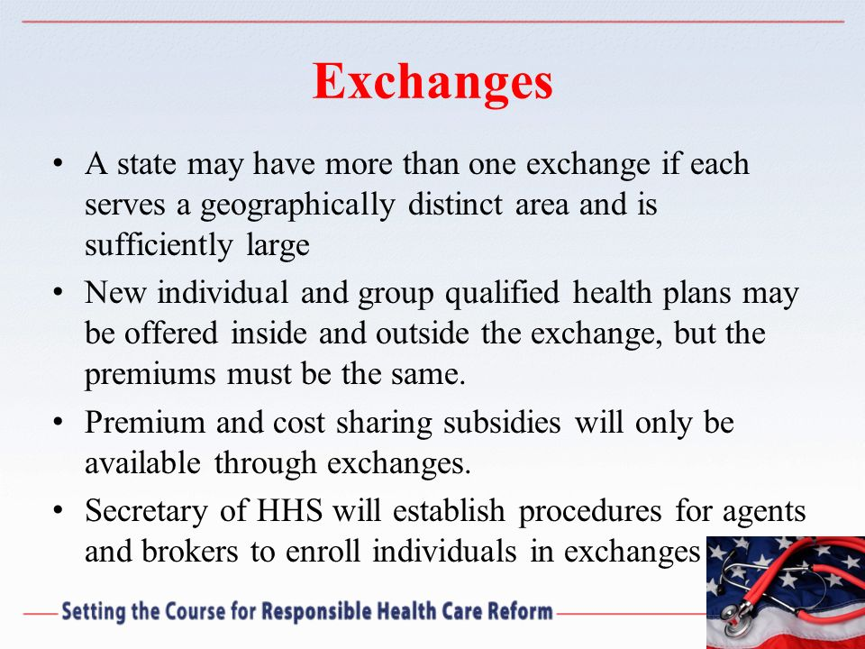 Exchanges A state may have more than one exchange if each serves a geographically distinct area and is sufficiently large.