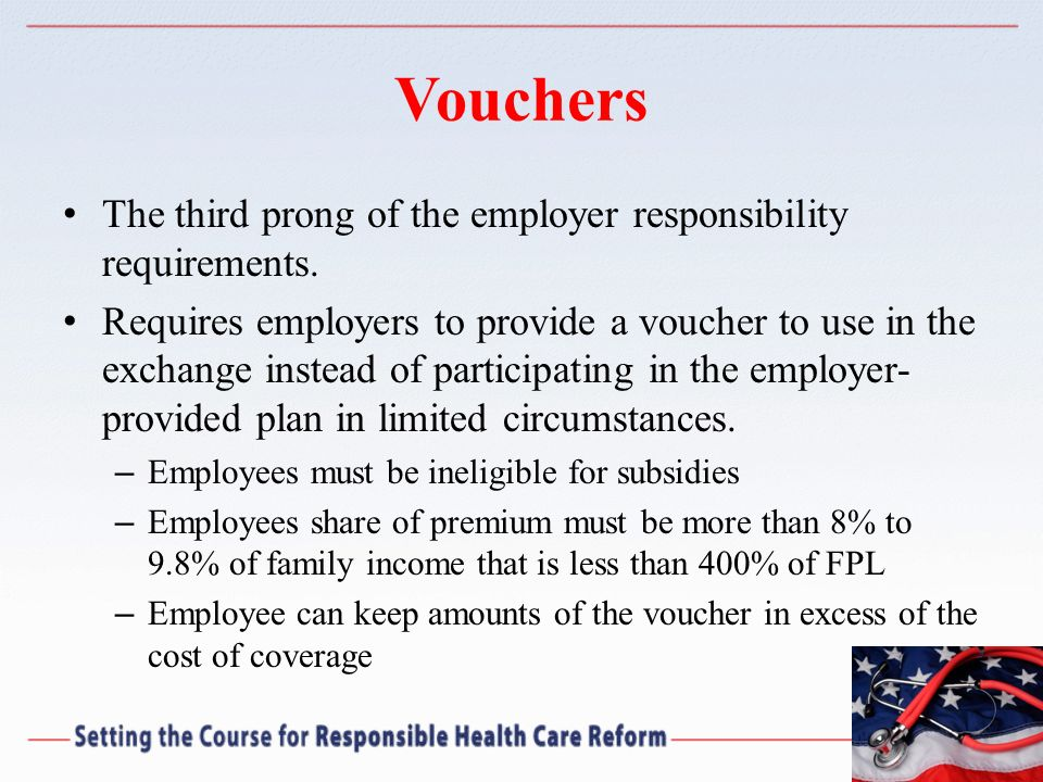 Vouchers The third prong of the employer responsibility requirements.