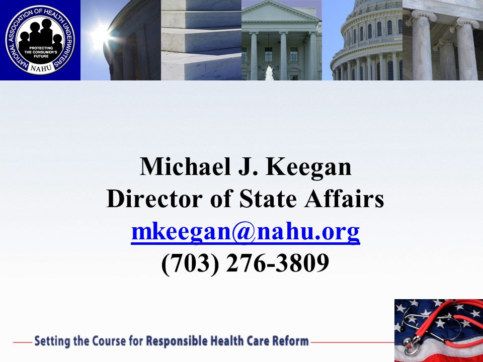 Michael J. Keegan Director of State Affairs mkeegan@nahu