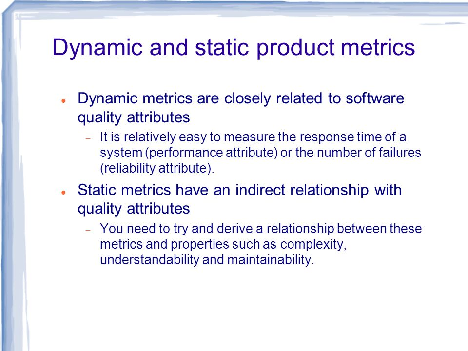 Dynamic and static product metrics