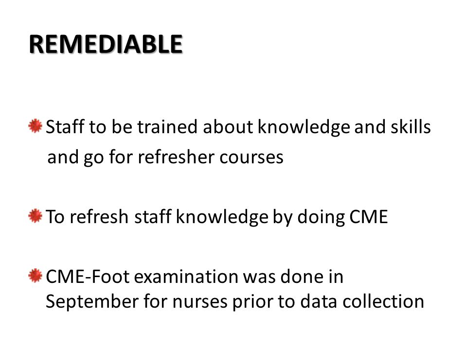 REMEDIABLE Staff to be trained about knowledge and skills