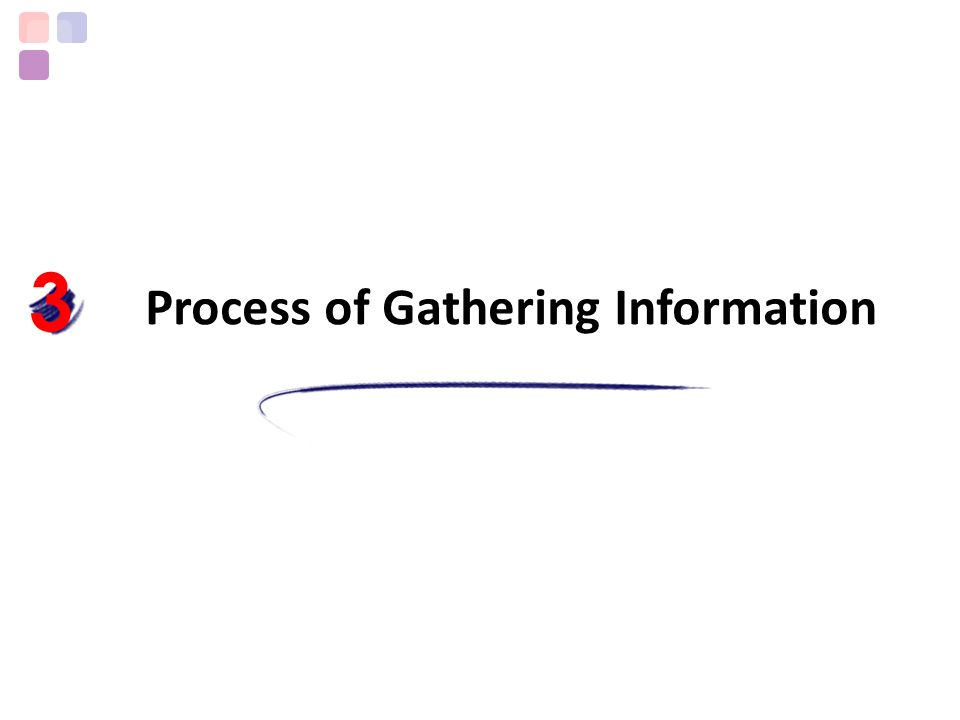 Process of Gathering Information